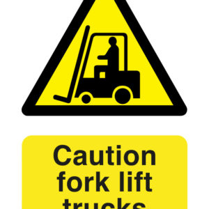 Cauution fork lift trucks safety sign