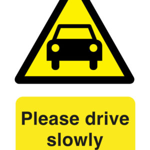 Please drive slowly safety sign